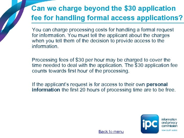 Can we charge beyond the $30 application fee for handling formal access applications? You