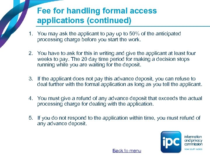 Fee for handling formal access applications (continued) 1. You may ask the applicant to