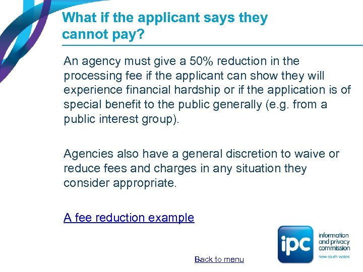 What if the applicant says they cannot pay? An agency must give a 50%