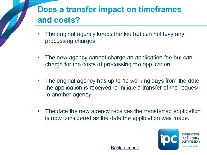 Does a transfer impact on timeframes and costs? • The original agency keeps the