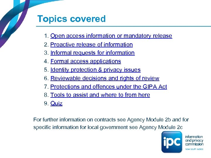 Topics covered 1. Open access information or mandatory release 2. Proactive release of information
