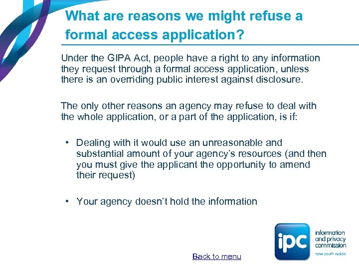 What are reasons we might refuse a formal access application? Under the GIPA Act,