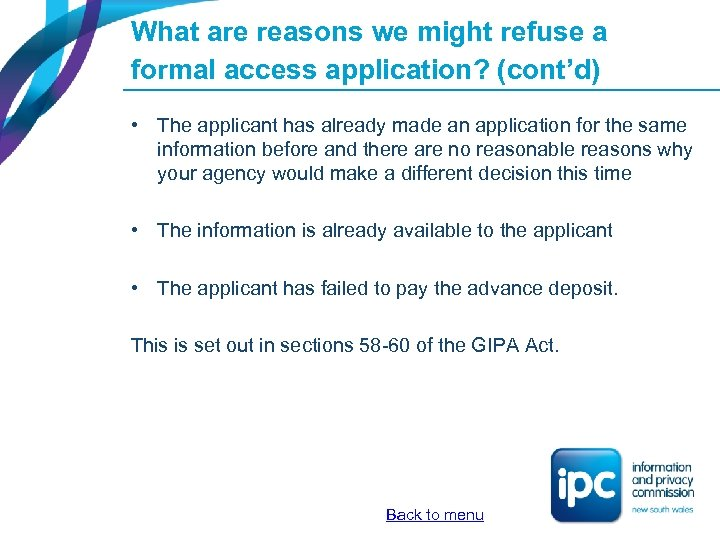 What are reasons we might refuse a formal access application? (cont'd) • The applicant