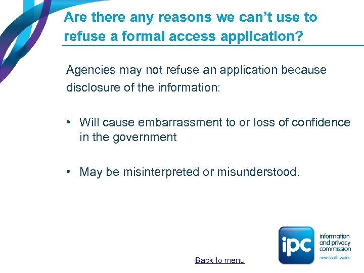 Are there any reasons we can't use to refuse a formal access application? Agencies