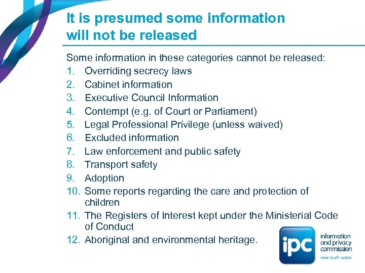 It is presumed some information will not be released Some information in these categories