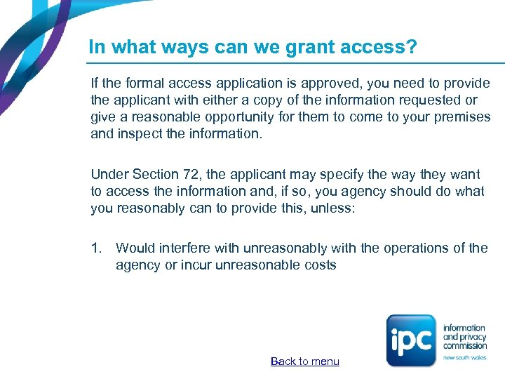 In what ways can we grant access? If the formal access application is approved,