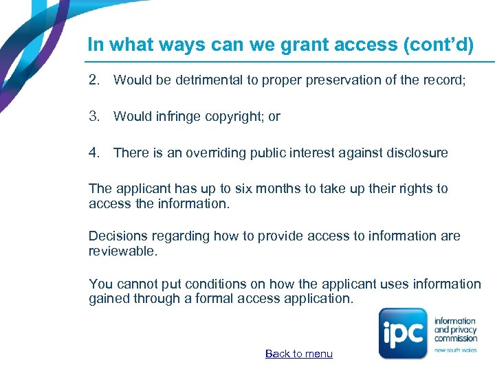 In what ways can we grant access (cont'd) 2. Would be detrimental to proper