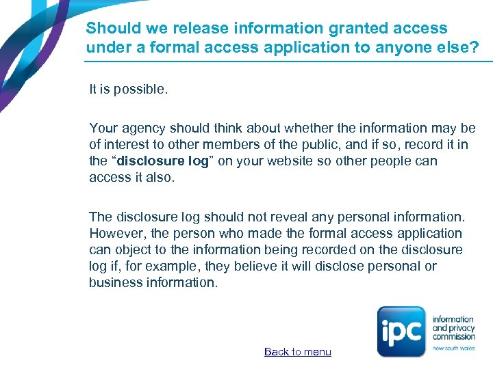 Should we release information granted access under a formal access application to anyone else?