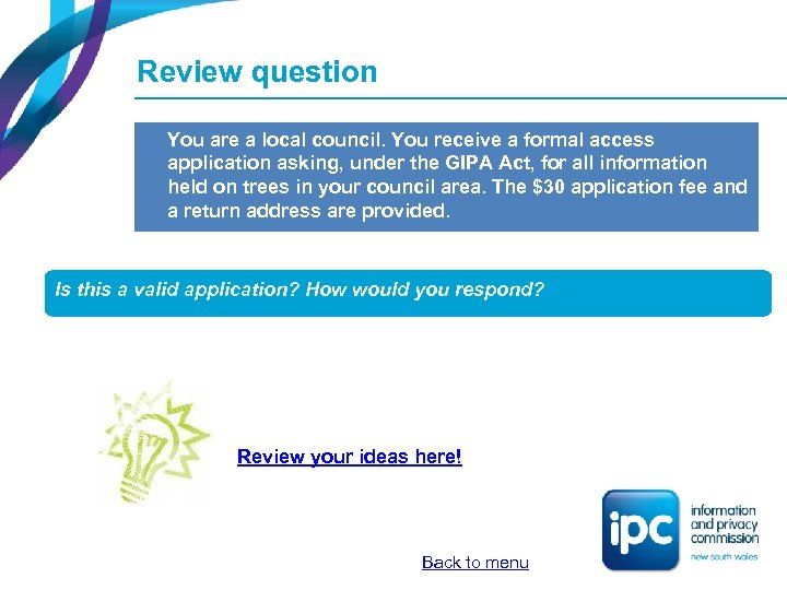 Review question You are a local council. You receive a formal access application asking,