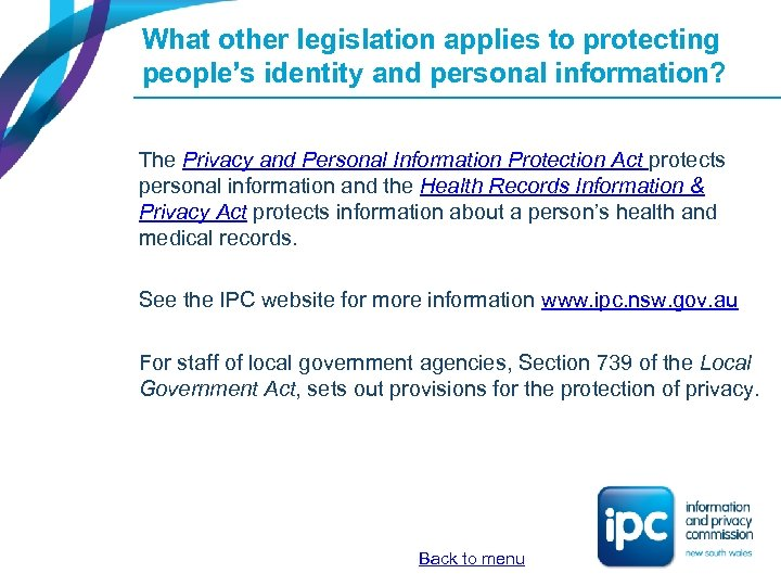 What other legislation applies to protecting people's identity and personal information? The Privacy and