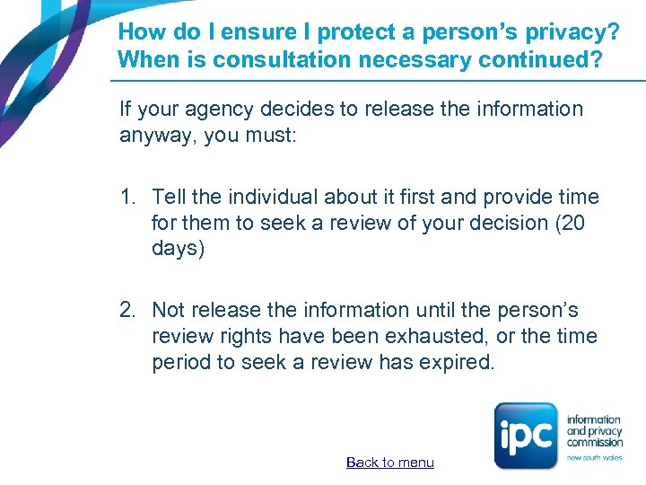 How do I ensure I protect a person's privacy? When is consultation necessary continued?