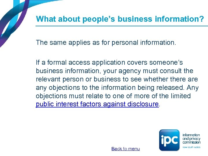 What about people's business information? The same applies as for personal information. If a