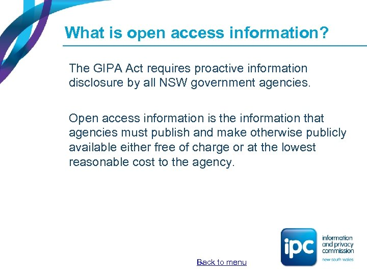 What is open access information? The GIPA Act requires proactive information disclosure by all