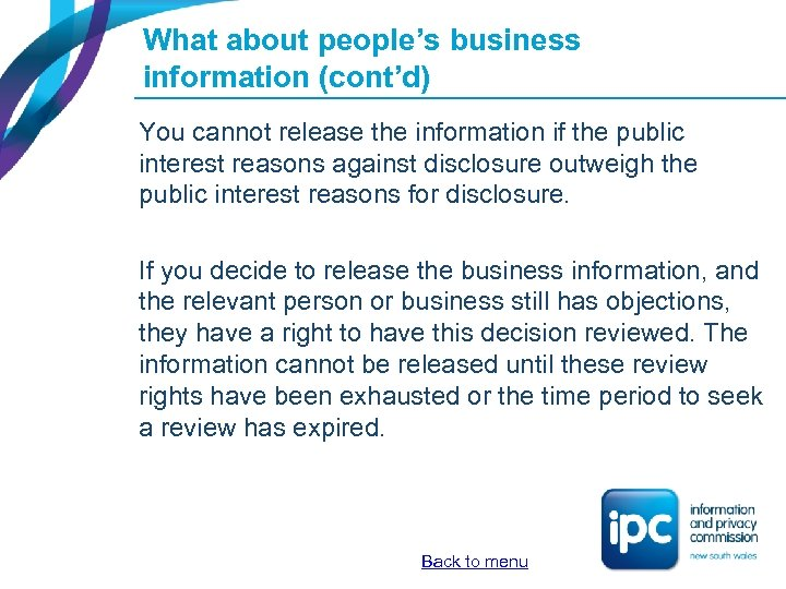 What about people's business information (cont'd) You cannot release the information if the public