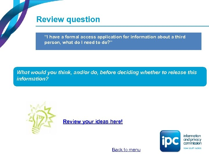 "Review question ""I have a formal access application for information about a third person,"