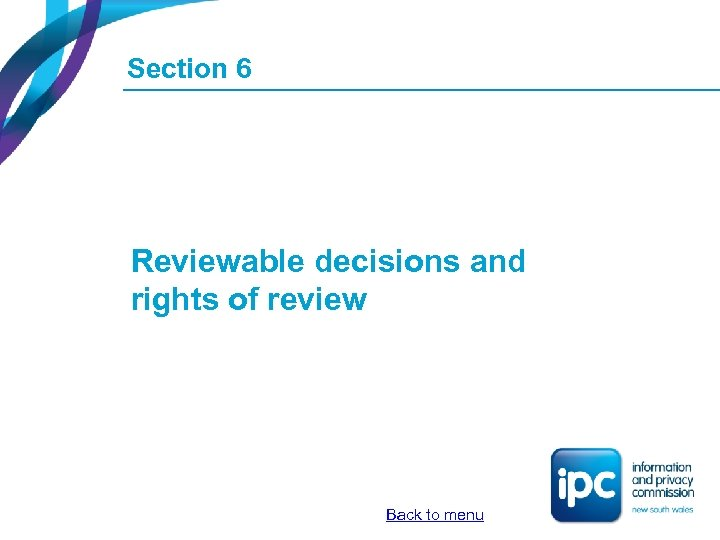 Section 6 Reviewable decisions and rights of review Back to menu