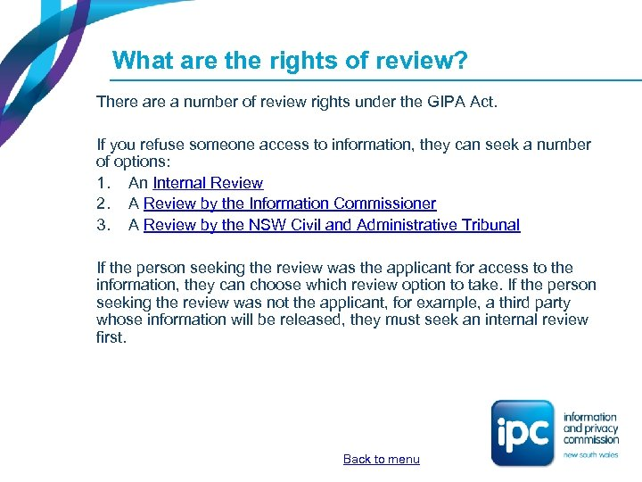 What are the rights of review? There a number of review rights under the