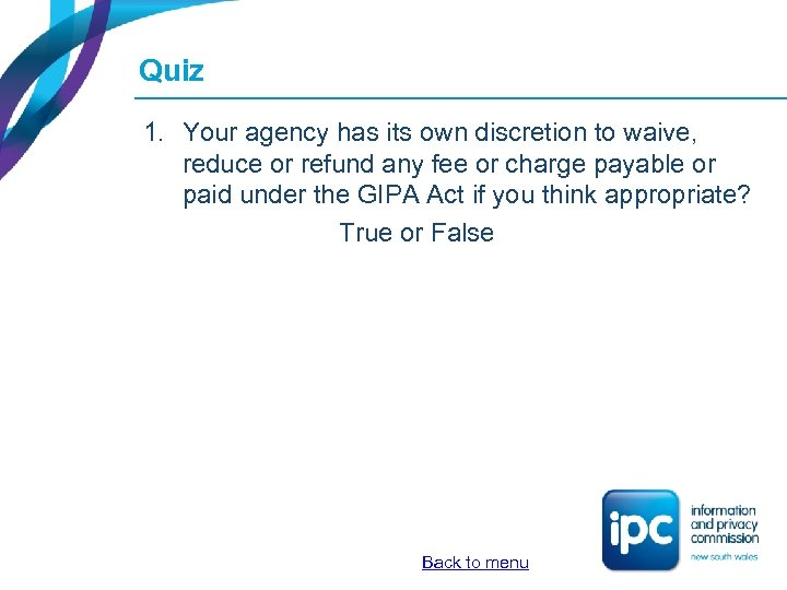 Quiz 1. Your agency has its own discretion to waive, reduce or refund any
