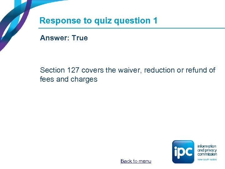 Response to quiz question 1 Answer: True Section 127 covers the waiver, reduction or