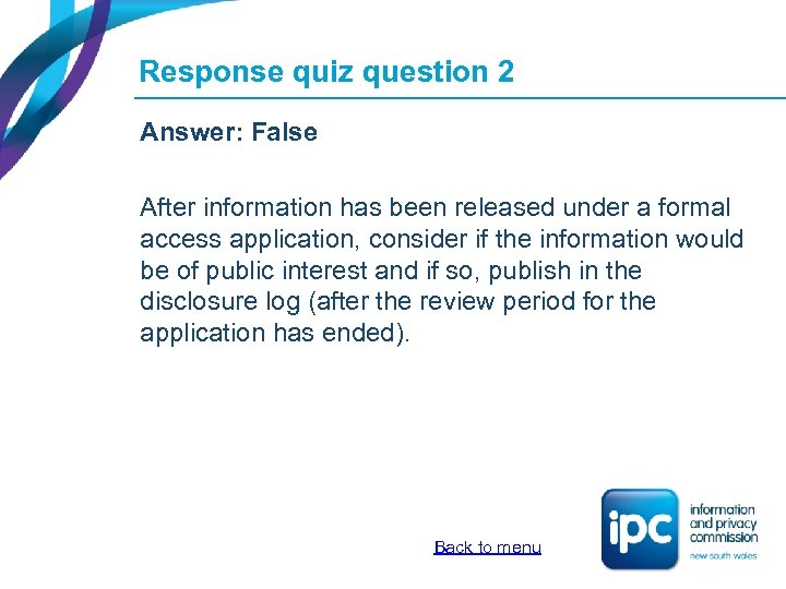 Response quiz question 2 Answer: False After information has been released under a formal