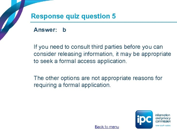 Response quiz question 5 Answer: b If you need to consult third parties before
