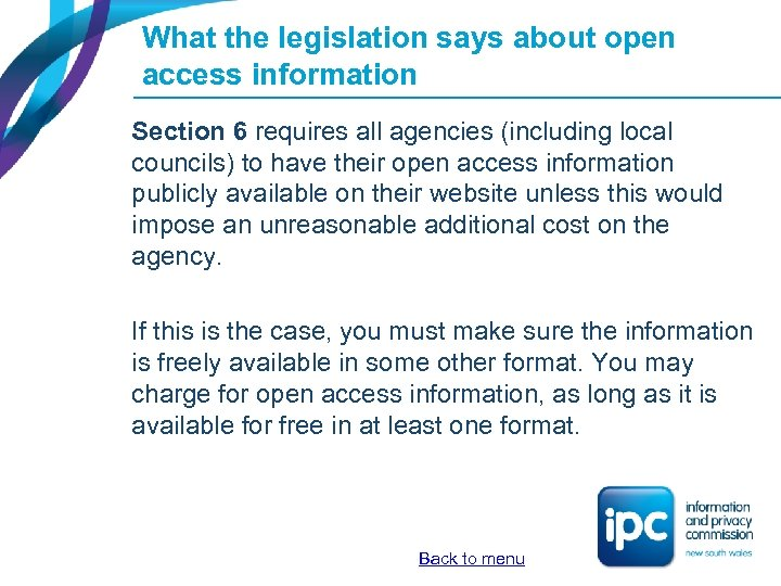 What the legislation says about open access information Section 6 requires all agencies (including