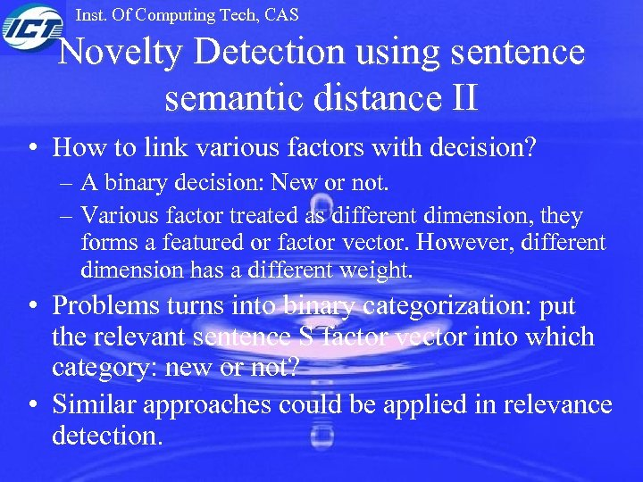 Inst. Of Computing Tech, CAS Novelty Detection using sentence semantic distance II • How