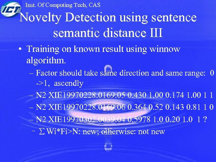 Inst. Of Computing Tech, CAS Novelty Detection using sentence semantic distance III • Training