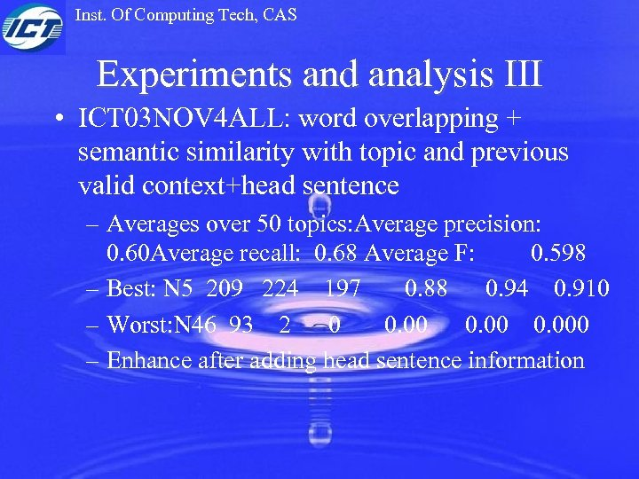Inst. Of Computing Tech, CAS Experiments and analysis III • ICT 03 NOV 4