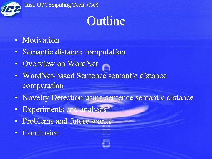 Inst. Of Computing Tech, CAS Outline • • Motivation Semantic distance computation Overview on