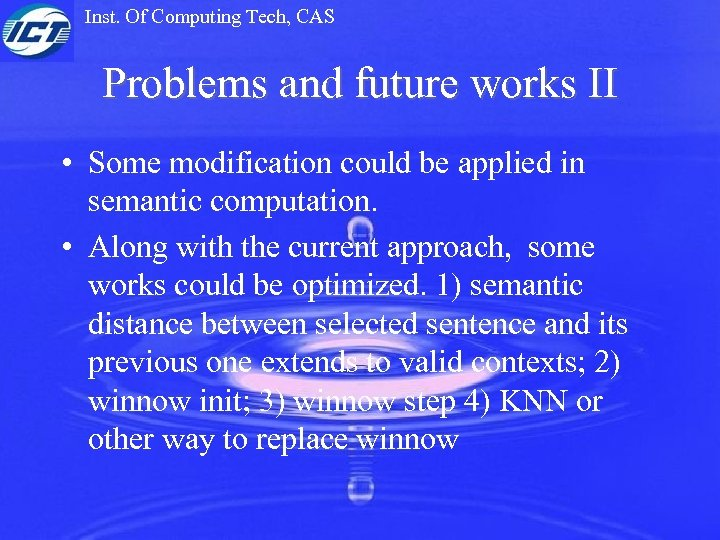 Inst. Of Computing Tech, CAS Problems and future works II • Some modification could
