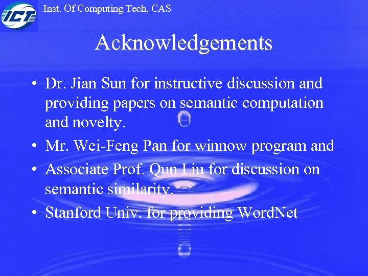 Inst. Of Computing Tech, CAS Acknowledgements • Dr. Jian Sun for instructive discussion and