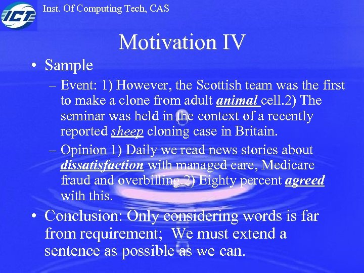 Inst. Of Computing Tech, CAS Motivation IV • Sample – Event: 1) However, the