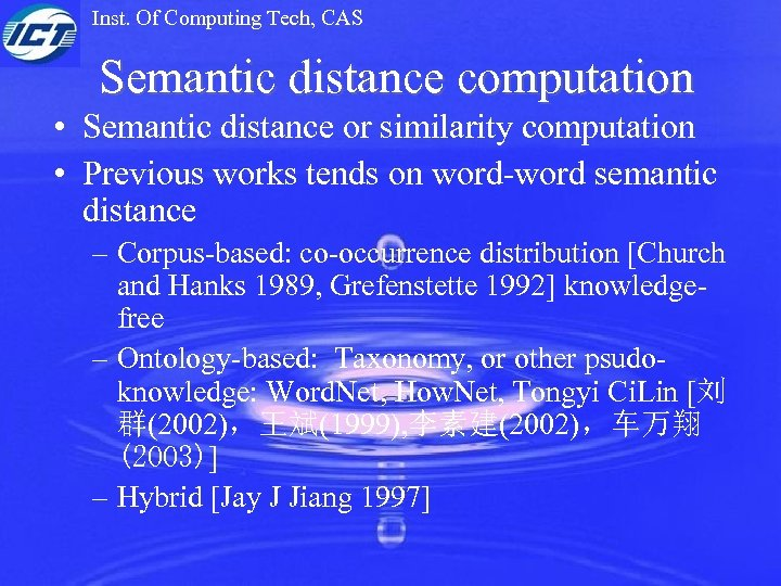 Inst. Of Computing Tech, CAS Semantic distance computation • Semantic distance or similarity computation