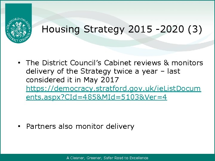 Housing Strategy 2015 -2020 (3) • The District Council's Cabinet reviews & monitors delivery