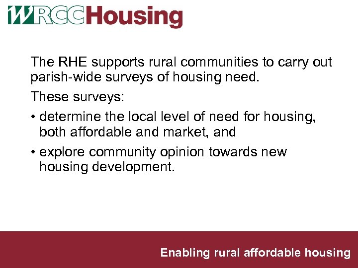 The RHE supports rural communities to carry out parish-wide surveys of housing need. These