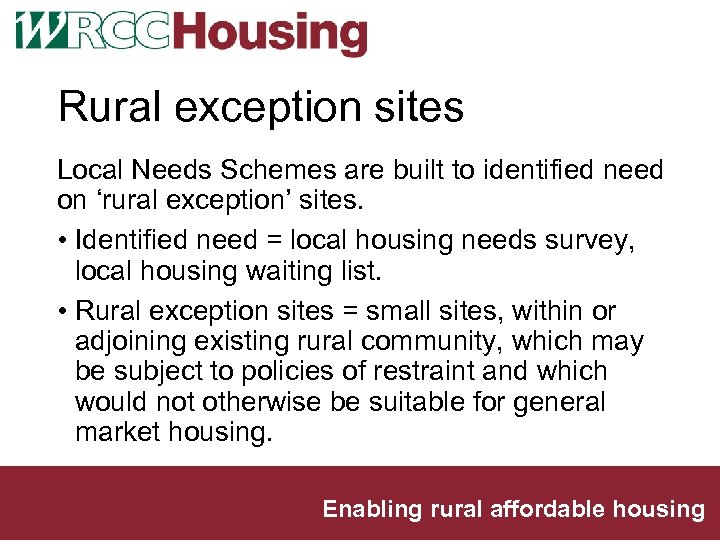 Rural exception sites Local Needs Schemes are built to identified need on 'rural exception'