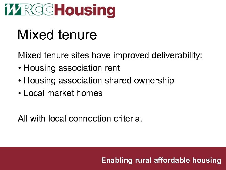 Mixed tenure sites have improved deliverability: • Housing association rent • Housing association shared