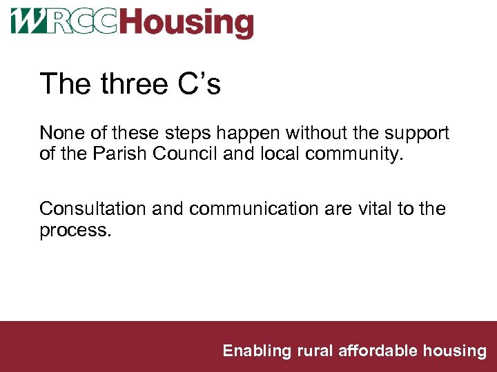 The three C's None of these steps happen without the support of the Parish