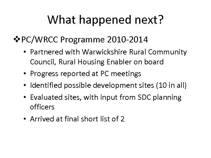 What happened next? v. PC/WRCC Programme 2010 -2014 • Partnered with Warwickshire Rural Community