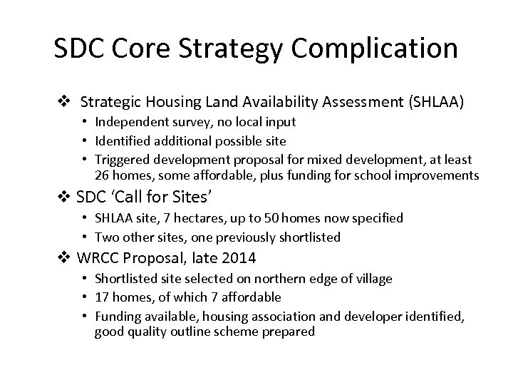 SDC Core Strategy Complication v Strategic Housing Land Availability Assessment (SHLAA) • Independent survey,