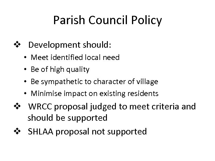 Parish Council Policy v Development should: • • Meet identified local need Be of