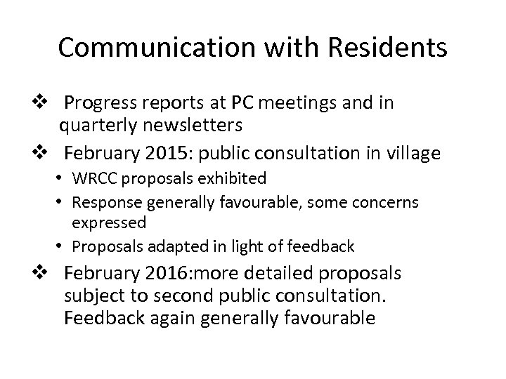 Communication with Residents v Progress reports at PC meetings and in quarterly newsletters v