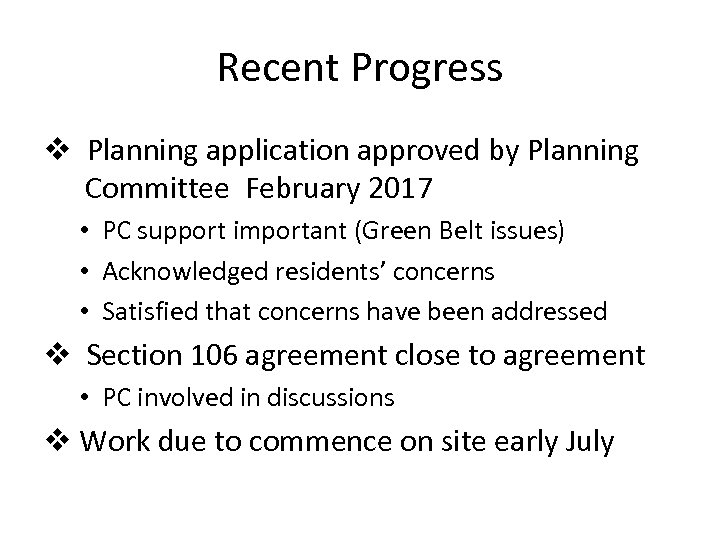 Recent Progress v Planning application approved by Planning Committee February 2017 • PC support