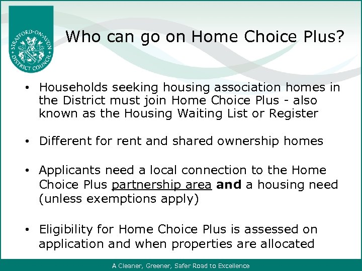 Who can go on Home Choice Plus? • Households seeking housing association homes in