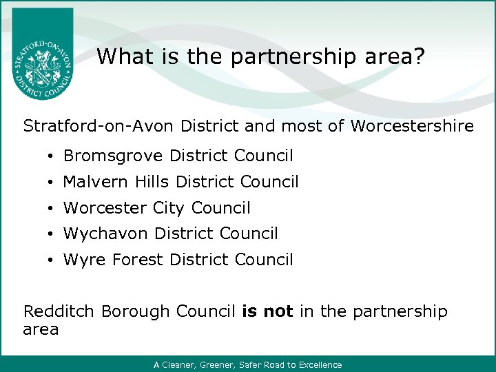 What is the partnership area? Stratford-on-Avon District and most of Worcestershire • Bromsgrove District