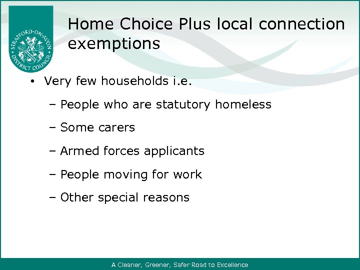 Home Choice Plus local connection exemptions • Very few households i. e. ‒ People