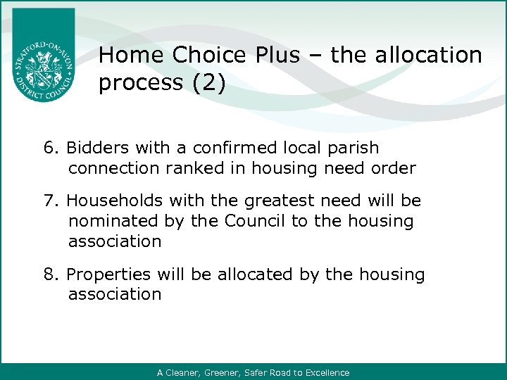 Home Choice Plus – the allocation process (2) 6. Bidders with a confirmed local