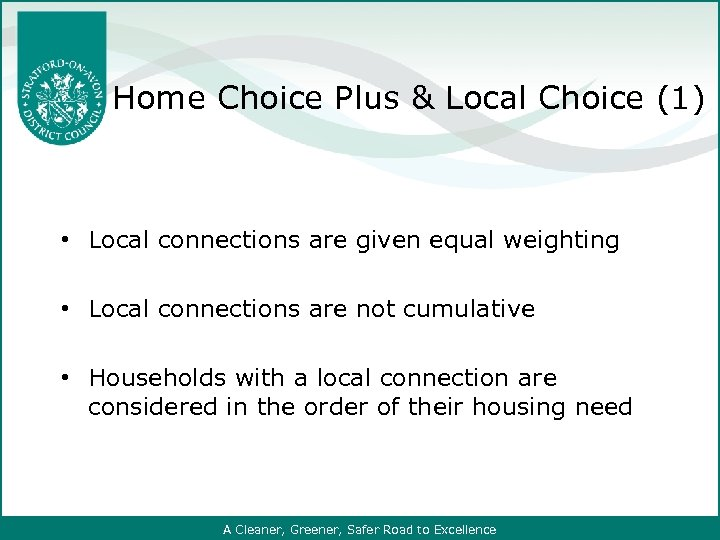 Home Choice Plus & Local Choice (1) • Local connections are given equal weighting