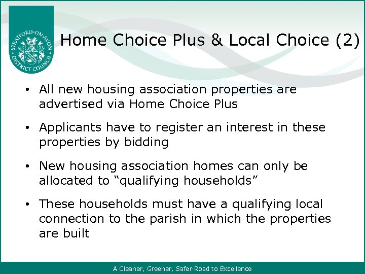 Home Choice Plus & Local Choice (2) • All new housing association properties are